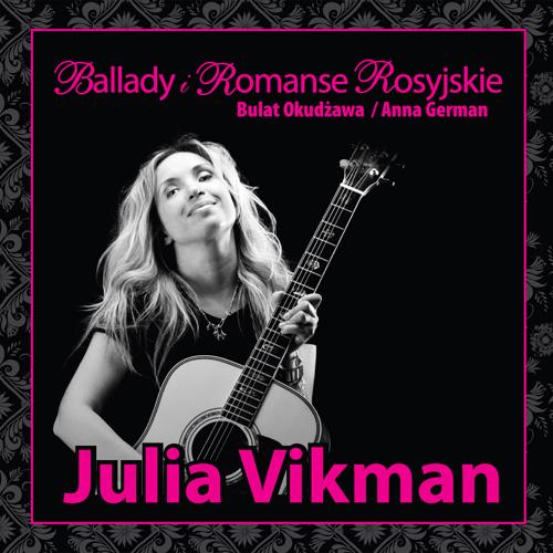 Ballady i Romanse Rosyjskie, Julia Vikman